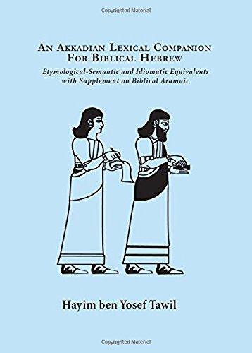 Akkadian Lexicon Companion for Biblical Hebrew Etymological,: Hayim Tawil