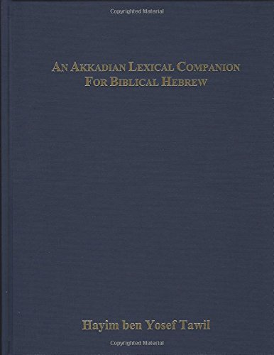 9781602801202: Akkadian Lexical Companion for Biblical Hebrew Etymological, Semantic and Idiomatic Equivalence With Supplement on Biblical Aramic (English and Hebrew Edition)