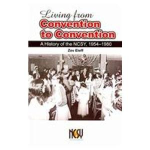 9781602801219: Living from Convention to Convention: A History of the NCSY, 1954-1980