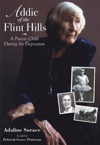 9781602801233: Addie of the Flint Hills: A Prairie Child During the Depression (1915-1935)