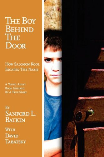 9781602801349: The Boy Behind the Door: How Salomon Kool Escaped the Nazis