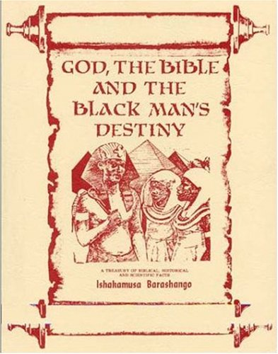 God, the Bible and the Blackman's Destiny (1602810028) by Ishakamusa Barashango