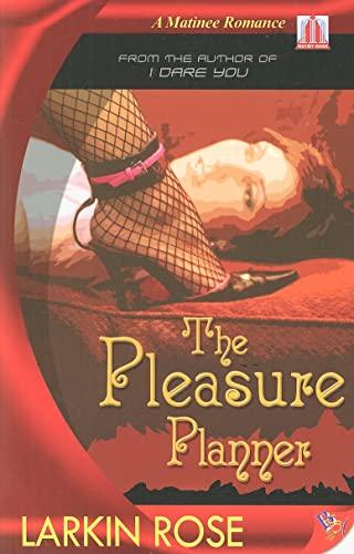 Pleasure Planner (Matinee Romances): Rose, Larkin