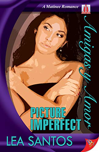 9781602821804: Picture Imperfect (Amigas y Amor)