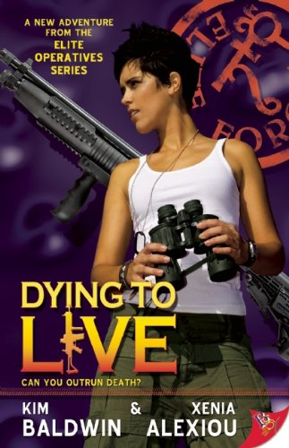 9781602822009: Dying to Live (Elite Operatives)