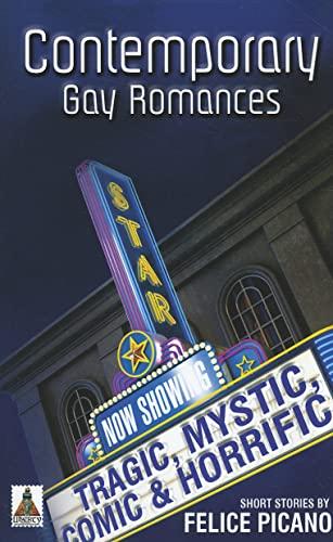 Contemporary Gay Romances: Tragic, Mystic, Comic &: Picano, Felice