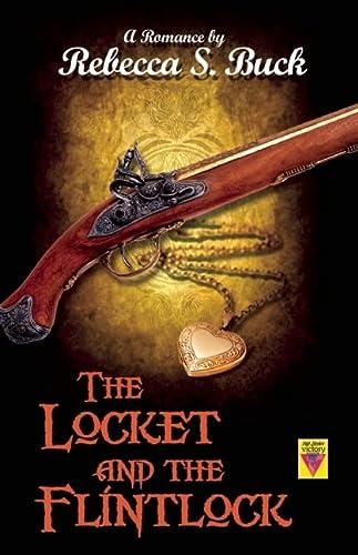9781602826649: The Locket and the Flintlock