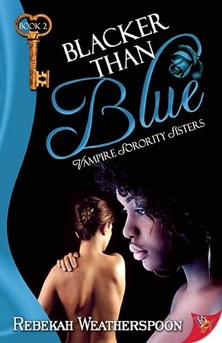 9781602827745: Blacker Than Blue: Vampire Sorority Sisters Book 2