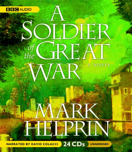 A Soldier of the Great War: Mark Helprin