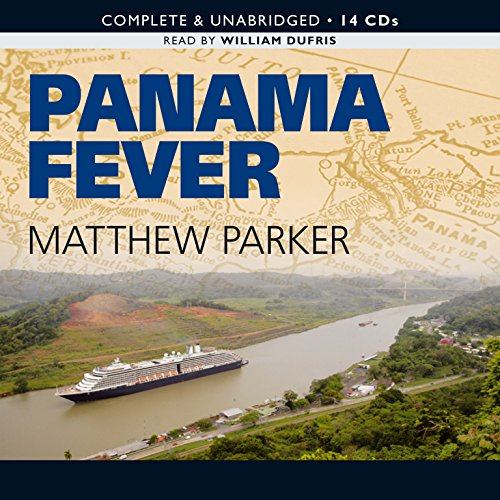 9781602833562: Panama Fever: The Epic Story of One of the Greatest Human Achievements of All Time-- the Building of the Panama Canal