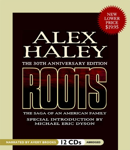 Roots: The Saga of an American Family (*Abridged) (1602833869) by Haley, Alex