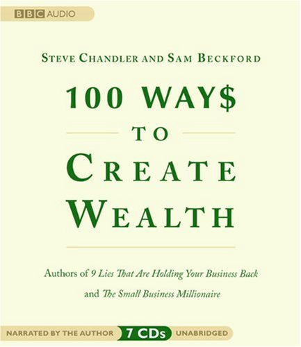 9781602834132: 100 Ways to Create Wealth
