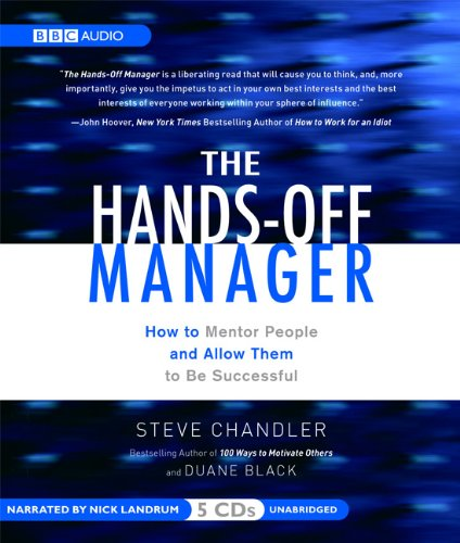 The Hands-Off Manager: How to Mentor People and Allow Them to Be Successful: Chandler, Steve, Black...