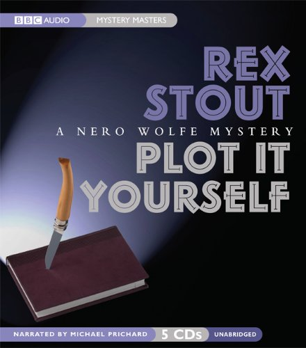 9781602834903: Plot It Yourself: A Nero Wolfe Mystery