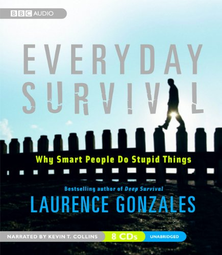 9781602834941: Everyday Survival: Why Smart People Do Stupid Things
