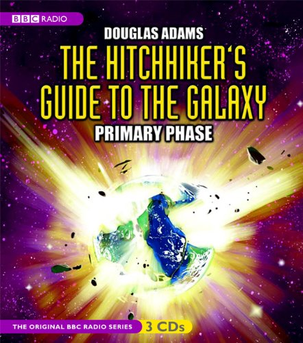 9781602835115: The Hitchhiker's Guide to the Galaxy: Primary Phase (Original BBC Radio Series)