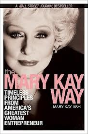 9781602835597: 8: The Mary Kay Way: Timeless Principles from America's Greatest Woman Entrepreneur