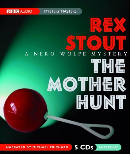 9781602836648: The Mother Hunt  (A Nero Wolfe Mystery)