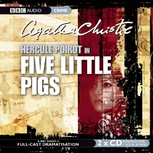 9781602837300: Five Little Pigs: A Hercule Poirot Mystery (BBC Dramatization)