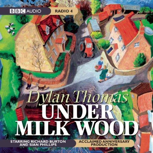 9781602837423: Under Milk Wood: A BBC Radio Full-Cast Dramatization