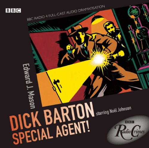 9781602837492: Dick Barton: Special Agent!: A BBC Radio Full-Cast Dramatization (BBC Radio Crimes)