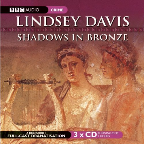 9781602837522: Shadows in Bronze (Marcus Didius Falco Mysteries)(BBC Radio Full Cast Drama)