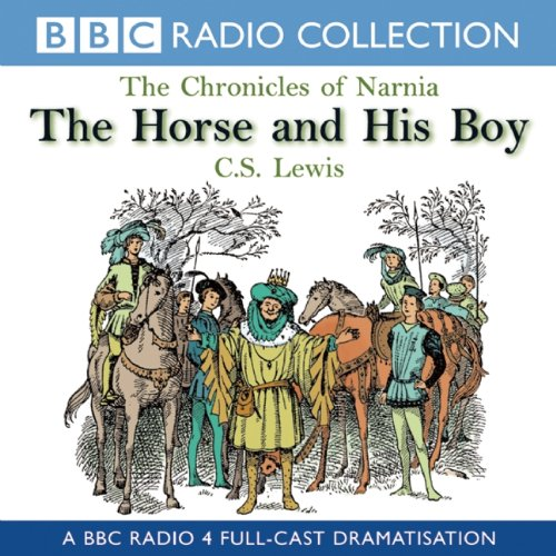 9781602837898: The Horse & His Boy: BBC Dramatization (The Chronicles of Narnia)