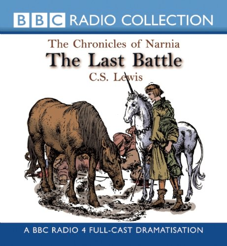 9781602837904: The Last Battle: BBC Dramatization (The Chronicles of Narnia)
