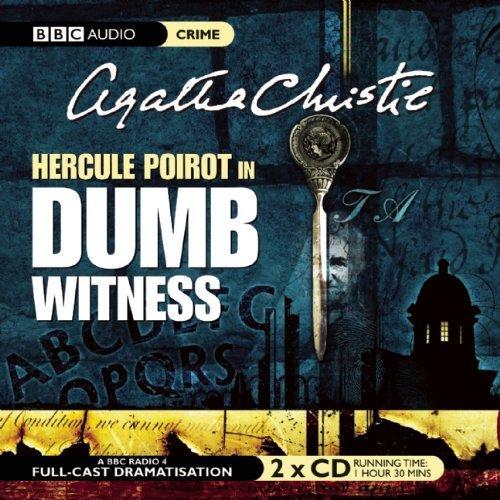 9781602838086: Dumb Witness  (A Hercule Poirot Mystery)(BBC Radio Full Cast Drama)