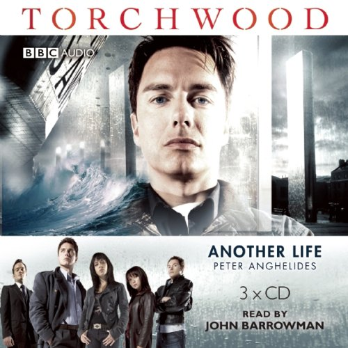 Torchwood: Another Life: A Torchwood Novel Read by John Barrowman (1602838291) by Anghelides, Peter