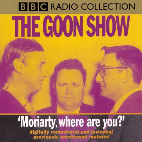 """The Goon Show: """"Moriarty, Where Are You?"""" (BBC Radio Collections)"""