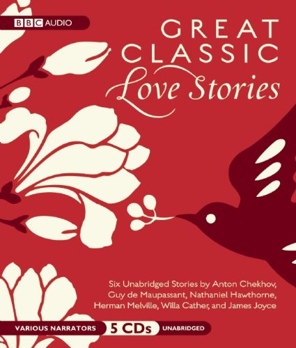 9781602838710: Great Classic Love Stories: Six Classic Tales of Love and Romance