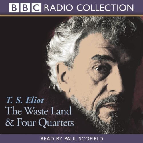 The Waste Land and Four Quartets: Two Works of Poetry by T. S. Eliot (BBC Radio Collections) (1602838798) by Eliot, T. S.