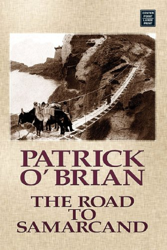 The Road to Samarcand: Patrick O'Brian