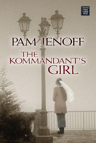 9781602850163: The Kommandant's Girl (Center Point Premier Romance (Large Print))