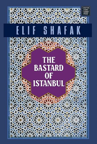 9781602850224: The Bastard of Istanbul (Platinum Readers Circle (Center Point))