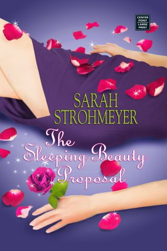 9781602850279: The Sleeping Beauty Proposal (Center Point Platinum Romance (Large Print))