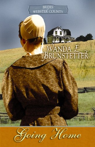9781602851016: Going Home (Brides of Webster County #1) (Truly Yours Romance Club #14)