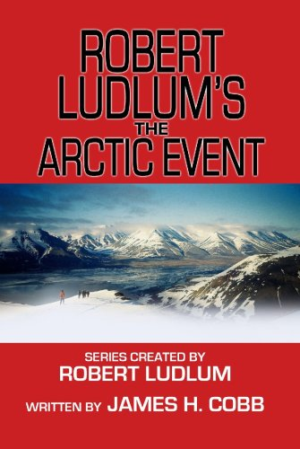 Robert Ludlum's the Arctic Event (Center Point Platinum Fiction (Large Print)) (1602851107) by James H. Cobb