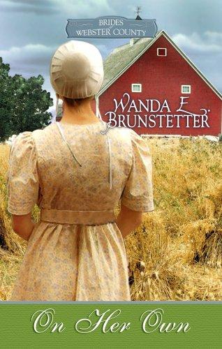 On Her Own: Brides of Webster County,: Brunstetter, Wanda E.