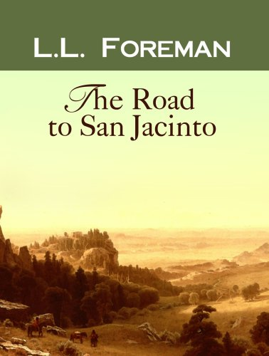 The Road to San Jacinto (Center Point: Foreman, L. L.