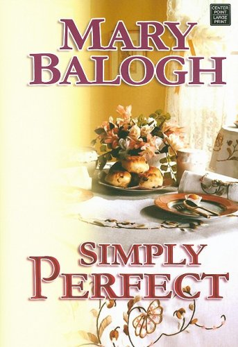 Simply Perfect (Center Point Platinum Romance (Large Print)): Balogh, Mary