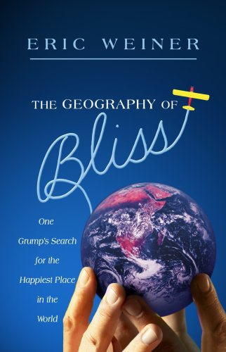 """The Geography of Bliss - Eric Weiner"" Book Cover - hands holding up earth"