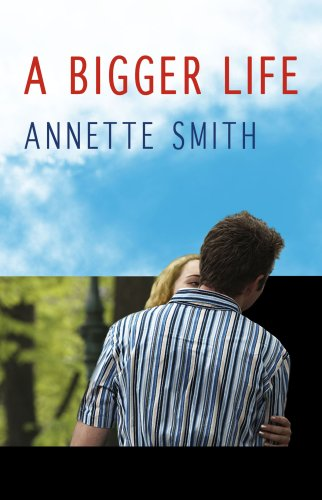 A Bigger Life (Eden Plain Series #1): Annette Smith