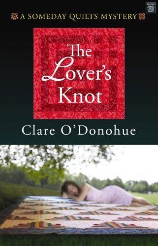 9781602852891: The Lover's Knot: A Someday Quilts Mystery (Center Point Premier Mystery)