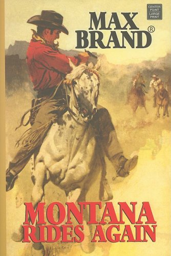 Montana Rides Again (Western Standard): Brand, Max