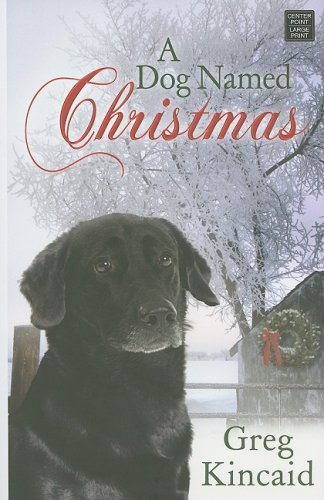 9781602853379: A Dog Named Christmas (Center Point Christian Fiction (Large Print))