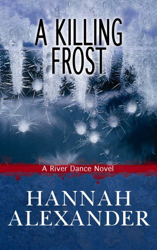 9781602853546: A Killing Frost (River Dance, Book 1)