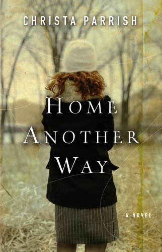 Home Another Way (Center Point Christian Fiction (Large Print)): Parrish, Christa