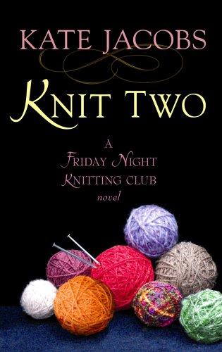 9781602853645: Knit Two (Center Point Platinum Fiction (Large Print))